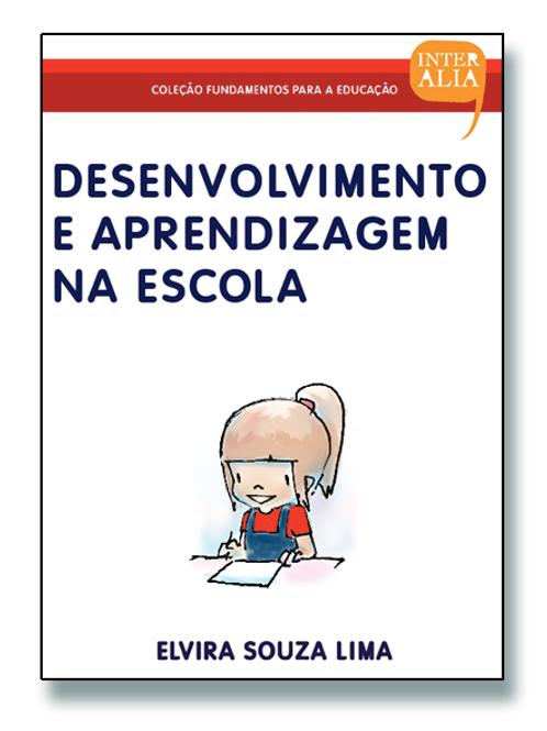 Desenvolvimento e Aprendizagem na Escola