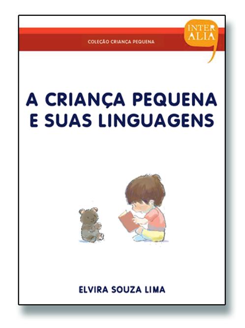 A Criança Pequena e suas Linguagens
