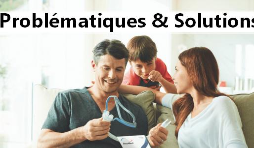 Les principales problématiques engendrée par le traitement CPAP et les solutions.