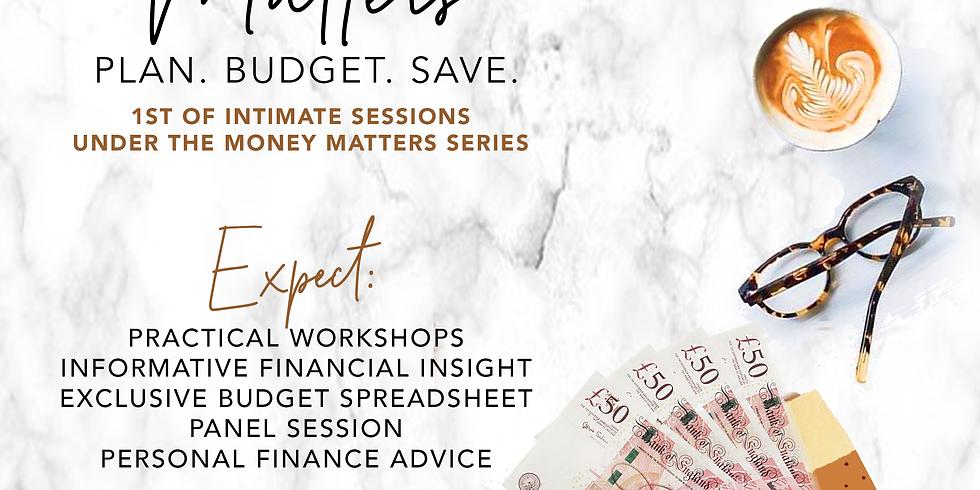 Money Matters; Plan, Budget, Save 2019