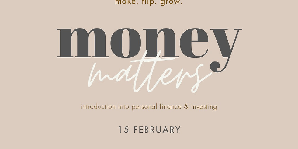 Money Matters: Introduction into Personal Finance & Investing