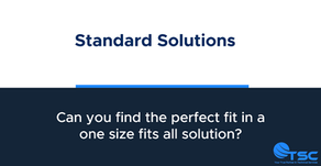 Standard Solutions: Can you find the perfect fit in a one-size-fits-all solution?