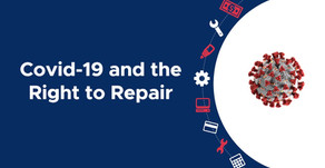 What has Covid-19 taught us about the Right to Repair?