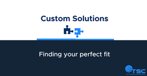 Custom Solutions: Finding your perfect fit