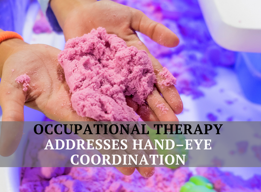 Occupational Therapy addresses hand-eye coordination