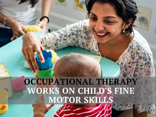 Occupational Therapy helps with child's fine motor skills