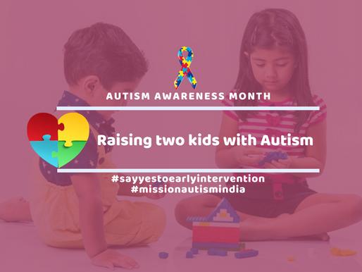 Raising 2 kids with Autism