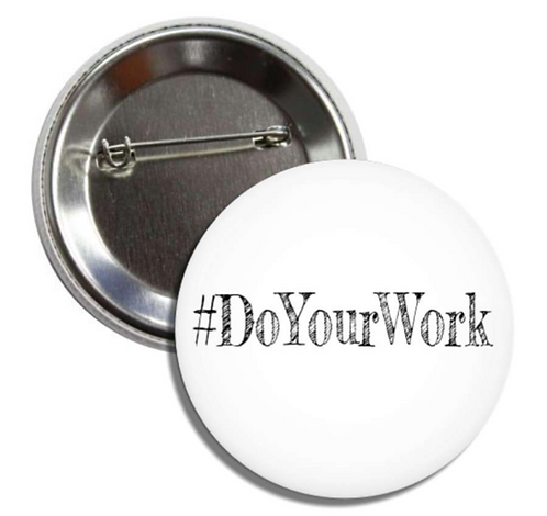 #DoYourWork Button