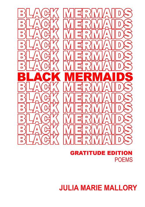 Black Mermaids:  Gratitude Edition