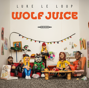 Luke Le Loup - Wolf Juice (2018)