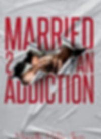 Married 2 An Addiction.jpg