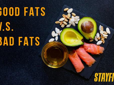 Good Fats V.S. Bad Fats