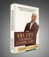 Pastor Edwrin Sutton 100 Tips For Sinking Leaderships