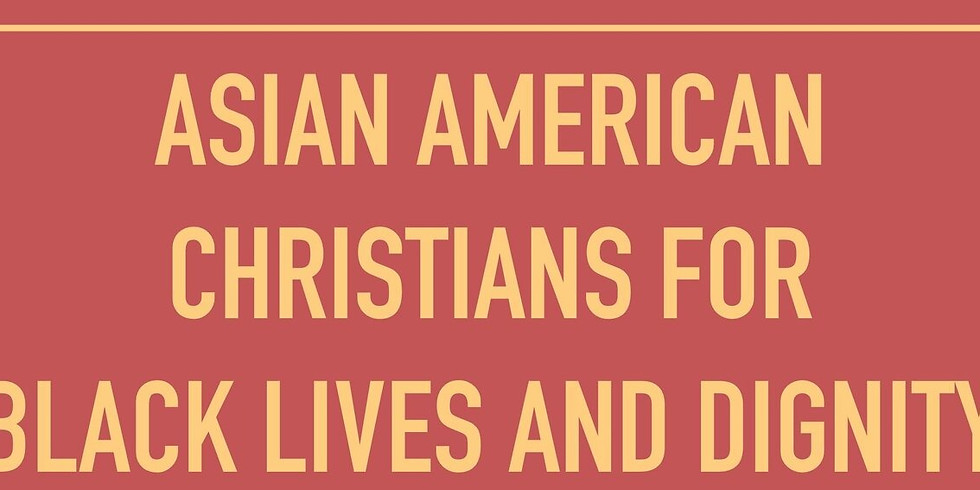 Asian-American Christians for Black Lives & Dignity