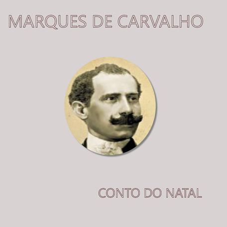 """Marques de Carvalho: """"Conto do Natal"""""""