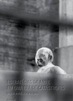 SUMÁRIO | Estratégias da arte em uma era de catástrofe