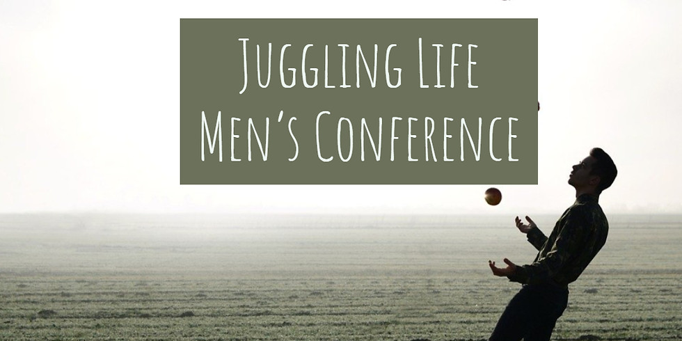 Juggling Life Men's Conference