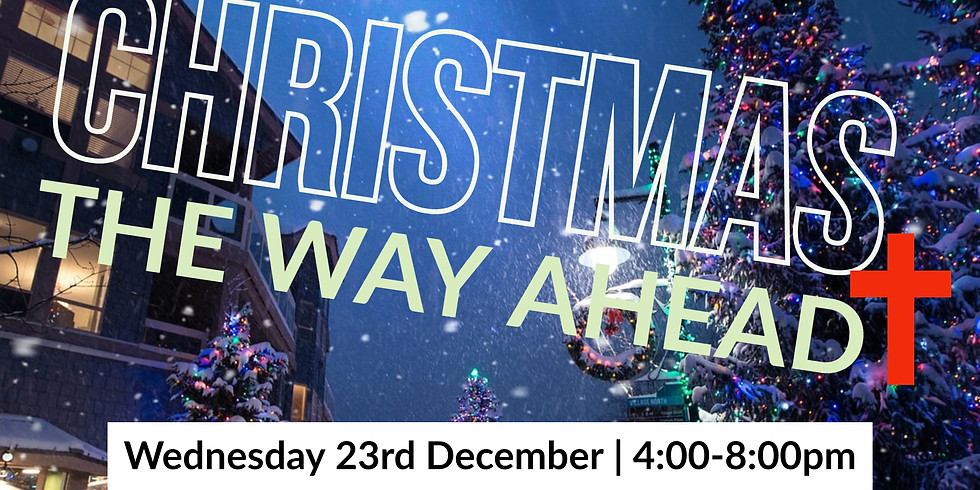 Christmas The Way Ahead