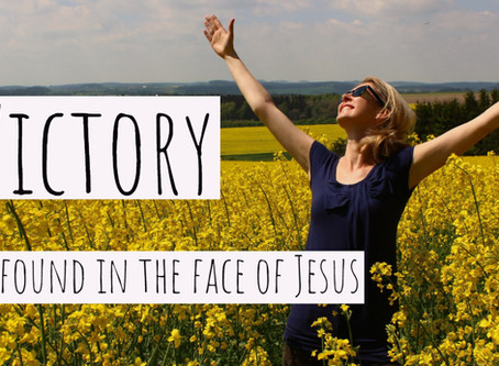 Victory is Found in the Face of Jesus