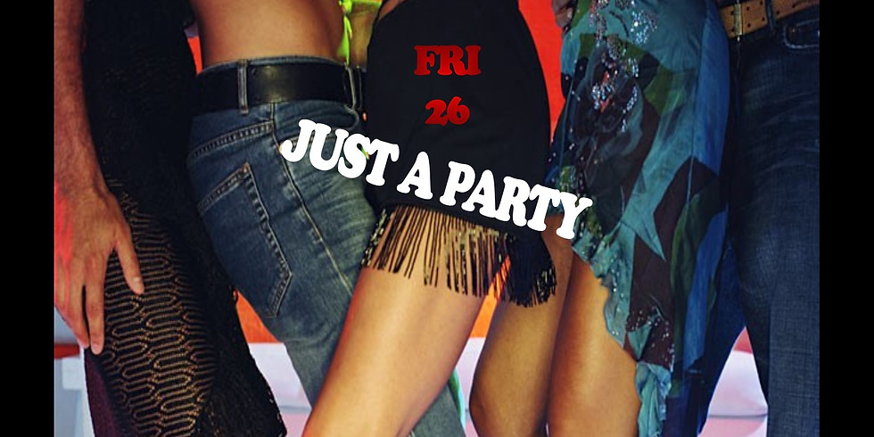 JUST A PARTY