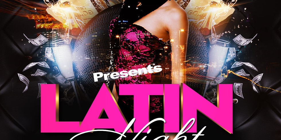 LATIN NIGHT  Hosted by J&M PARTIES