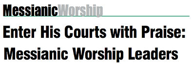 Messianic Worship: Enter His Courts with Praise: Messianic Worship Leaders by Jacob Isaacson