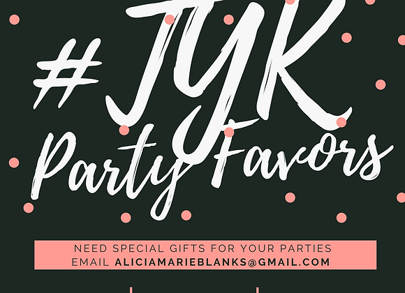 #TYK Party Favors