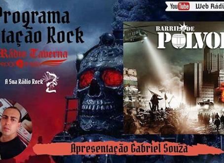 Programa Estação Rock #13 traz BARRIL DE PÓLVORA