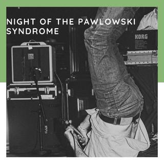 Night Of The Pawlowski Syndrome.jpg
