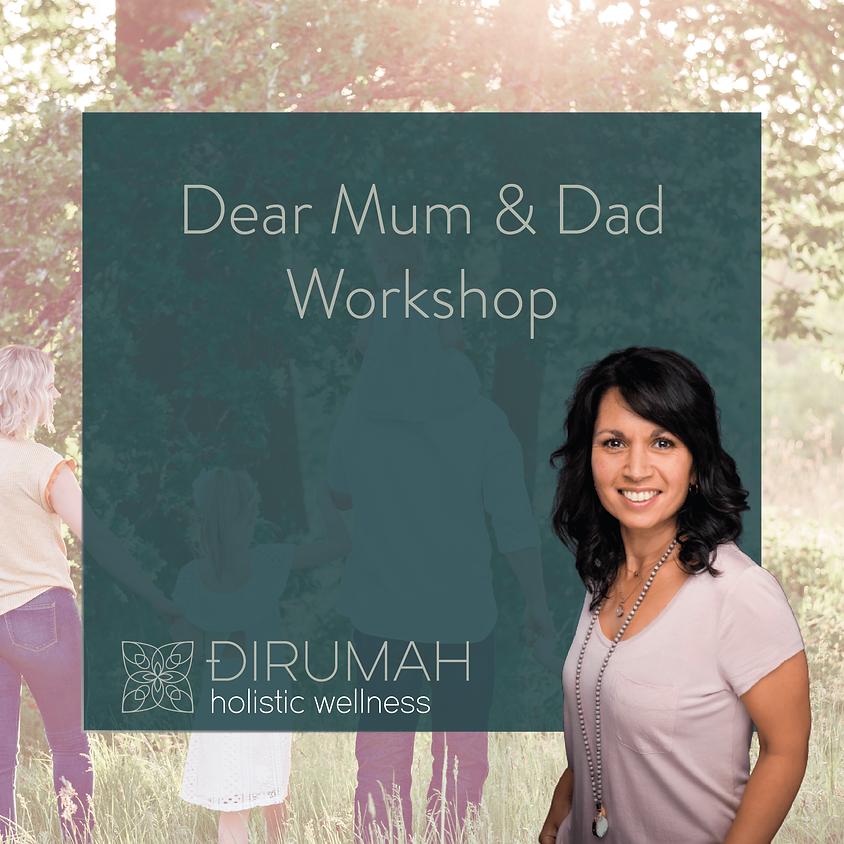 Dear Mum & Dad Workshop