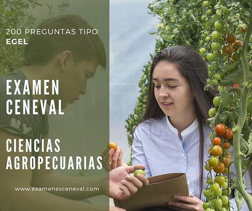 EXAMEN CENEVAL EGEL CIENCIAS AGROPECUARIAS