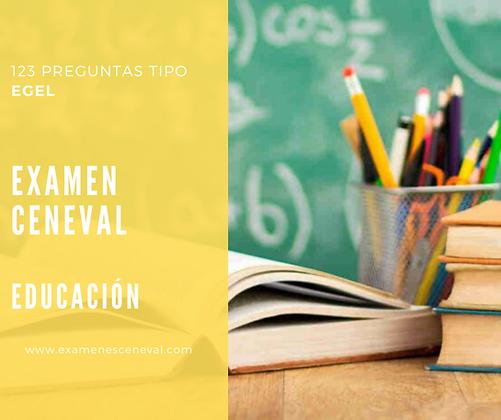 EXAMEN CENEVAL EGEL EDUCACIÓN