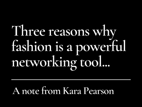 Three Reasons Why Fashion is a Powerful Networking Tool...