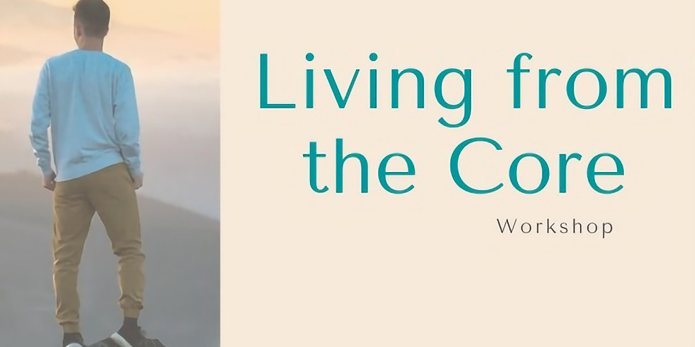 Living From the Core  (Sunday Afternoon) (1)