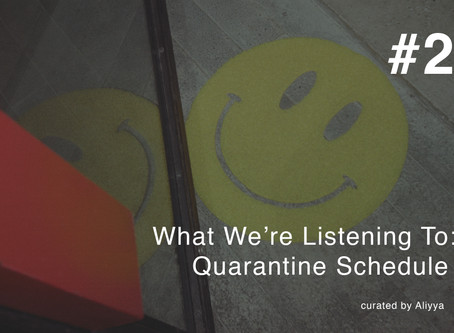 What We're Listening To #2: Quarantine Schedule