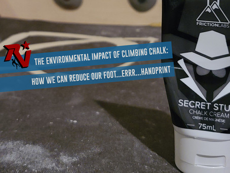 The Environmental Impact of Climbing Chalk & How We Can Reduce our Foot...Errrr...Handprint