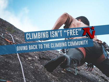 "Climbing Isn't ""Free"": Giving Back to the Climbing Community"