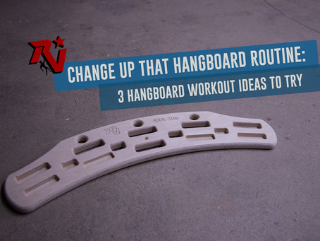 Change Up that Hangboard Routine: 3 Hangboard Workout Ideas to Try