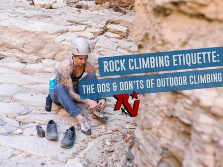 Rock Climbing Etiquette: The Dos and Don'ts of Outdoor Climbing