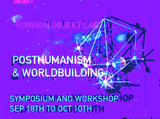 Symposium and Workshop: Posthumanism and Worldbuilding