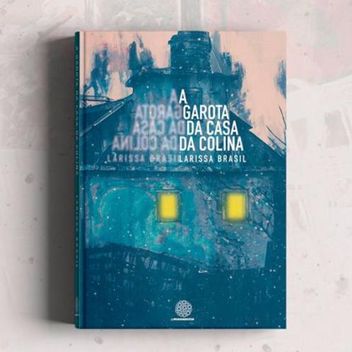 A Garota da Casa da Colina (Livro + marcador)