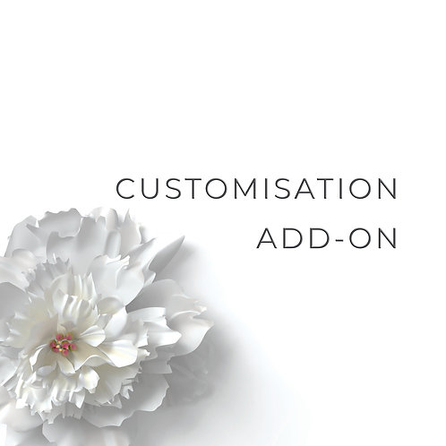 CUSTOMISATION ADD-ON