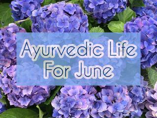 Ayurvedic Life For June
