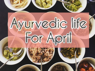 Ayurvedic Life for April