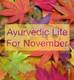 Ayurvedic Life For November