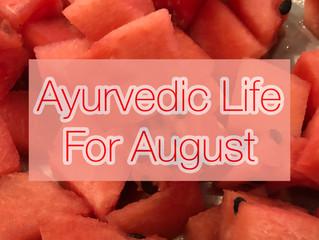 Ayurvedic Life For August