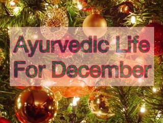 Ayurvedic Life For December