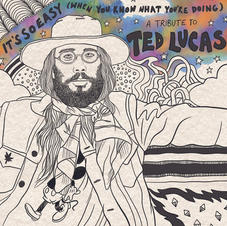 It's So Easy (When You Know What You're Doing): A Tribute to Ted Lucas