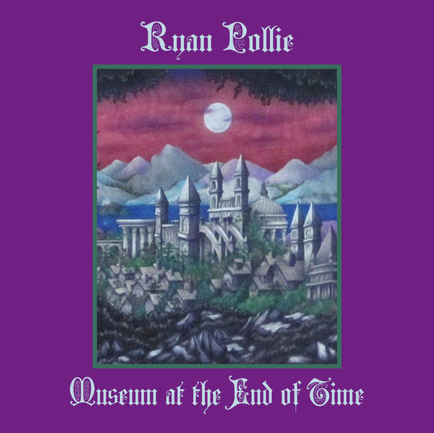 Ryan Pollie - Museum at the End of Time