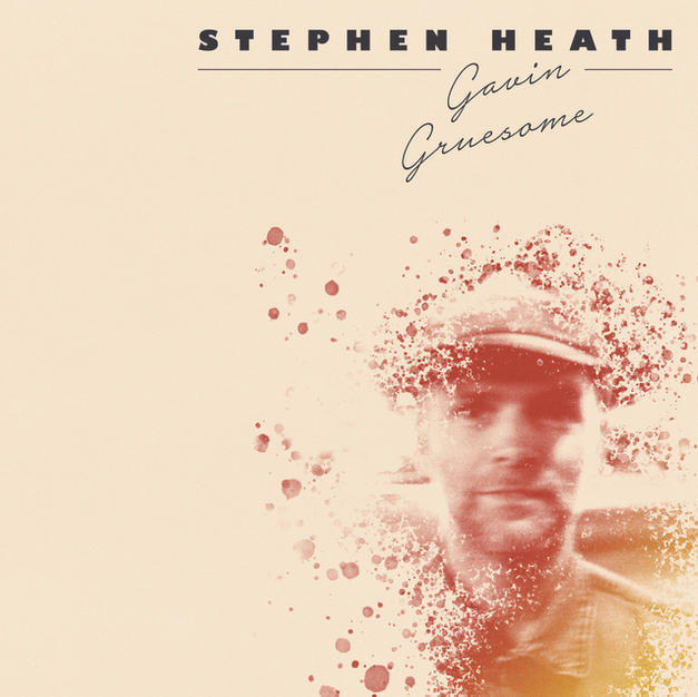 Stephen Heath - Gavin Gruesome